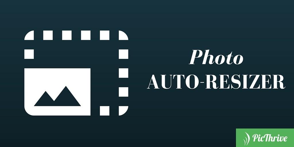 Photo Auto-resizer on PicThrie.