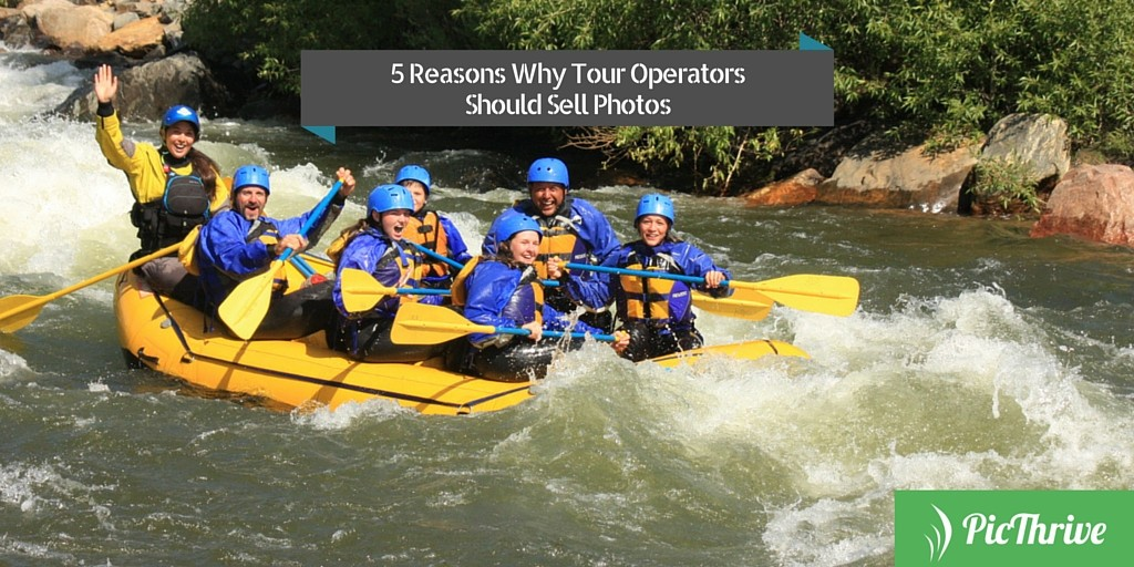 PicThrive - Photo Sales - 5 Reasons Why Every Tour Operator Should Sell Photos (1)